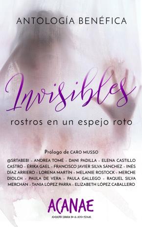 """Publicamos libro benéfico: """"Invisibles. Rostros en un espejoroto"""""""
